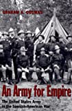 Book cover for An Army for Empire: The United States Army in the Spanish-American War