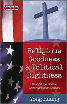 Book Religious Goodness and Political Rightness (Harvard Theological Studies)