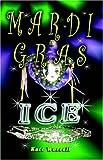 Mardi Gras Ice, Kate Worrell, 1598000918