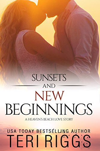 Sunsets and New Beginnings (A Heaven's Beach Love Story Book 1)