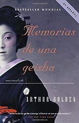 Memorias de una geisha: Una Novela (Spanish Edition)