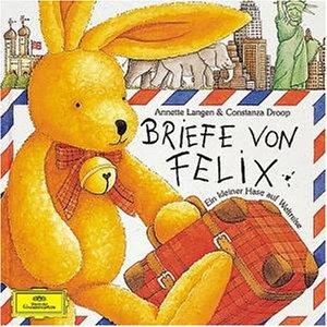 Briefe von Felix. CD. Ein kleiner Hase auf Weltreise. Musikalische HörGeschichte.