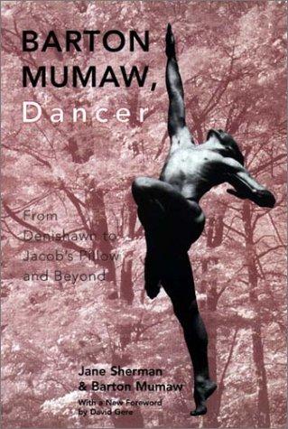 Barton Mumaw, Dancer: From Denishawn to Jacob's Pillow and Beyond pdf