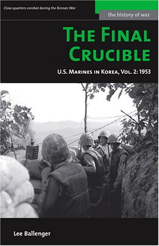 The Final Crucible: U.S. Marines in Korea, Vol. 2: 1953 (Potomac's History of War Series)