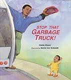 Stop That Garbage Truck!, Linda Glaser, 0807576263