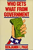 Who Gets What from Government, Page, Benjamin I., 0520047036