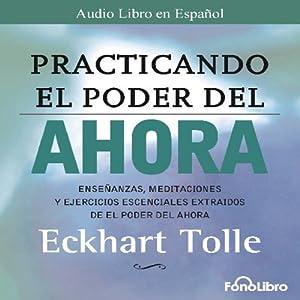 Practicando el Poder del Ahora Audiobook