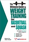 The Ultimate Guide to Weight Training for Racquetball and Squash, Rob Price, 193254917X