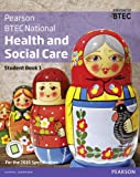 BTEC Nationals Health and Social Care Student Book 1 + ActiveBook: For the 2016 specifications (BTEC Nationals Health and Social Care 2016)
