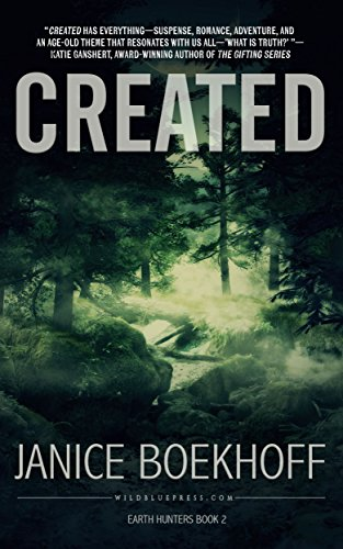 CREATED: Earth Hunters Series--Book Two (Earth Hunter Series 2) by [Boekhoff, Janice]