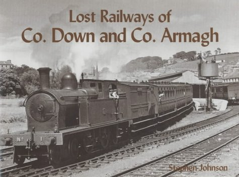 Lost Railways of Co.Down and Co.Armagh pdf