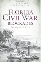 Florida Civil War Blockades: Battling for the Coast (Civil War Series) Paperback