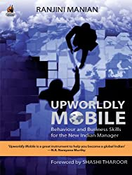 Upworldly Mobile: Behaviour and Business Skills for the New Indian Manager