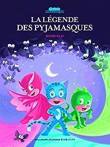 """Afficher """"Les Pyjamasques La légende des Pyjamasques"""""""