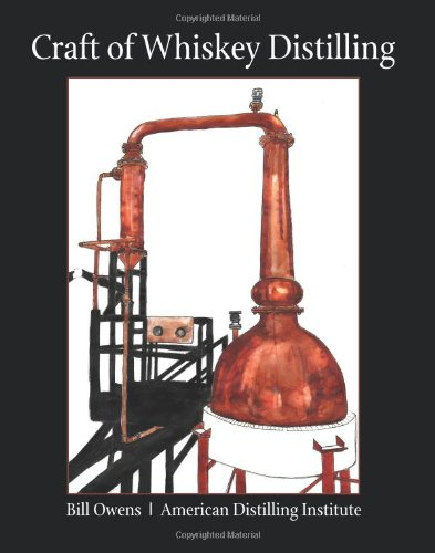Craft of Whiskey Distilling by Bill Owens