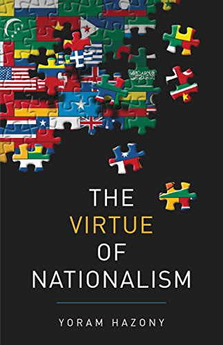 The Virtue of Nationalism by [Hazony, Yoram]
