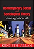 Contemporary Social and Sociological Theory 9781412913621