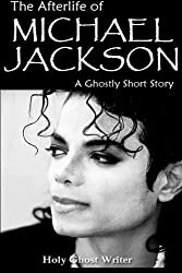 The Afterlife of Michael Jackson: A Ghostly Short Story