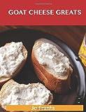 Goat Cheese Greats, Jo Franks, 1486199704