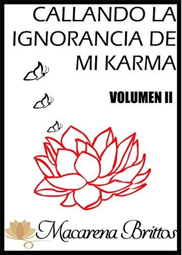 Descargar Libro Callando La Ignorancia De Mi Karma Volumen Ii: Ley De Causa Y Efecto Y Depresión. Macarena Brittos