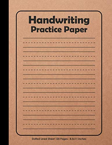 Handwriting Practice Paper: Dotted Lined Sheet Notebooks , 120 pages , large size 8.5x11 inches : for homeschooling , school supplies , Preschoolers , ... cover (Handwriting Practice Paper Workbook)