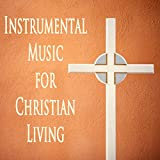 Instrumental Music for Christian Living