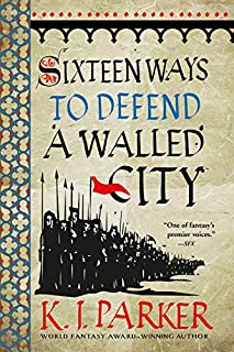 Book Cover: Sixteen Ways to Defend a Walled City