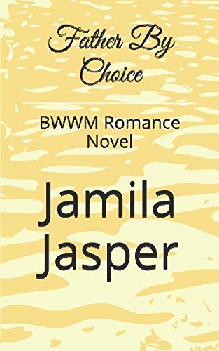 Father By Choice: BWWM Romance Novel