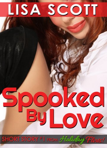 Spooked By Love (short story #1 from Holiday