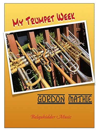 (Carl Fischer Mathie-My Trumpet Week A Book of Warm Ups and Practice Routines)