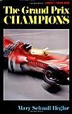 Grand Prix Champions, Mary S. Heglar, 0393600106