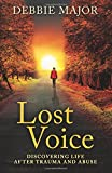 Lost Voice: Discovering Life after Trauma and Abuse