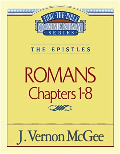 Romans-Chapters 1-8 by J. Vernon McGee (1995-06-12)