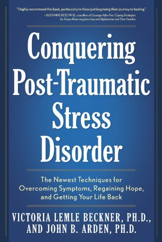 By John B. Arden Conquering Post-Traumatic Stress Disorder: The Newest Techniques for Overcoming Symptoms, Regaining - Fair Stores Arden