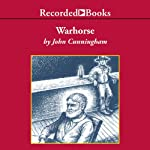 Warhorse: A Novel of the Old West | John Cunningham