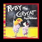 Ruby the Copycat | Peggy Rathmann