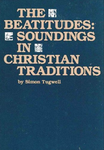 The Beatitudes: Soundings in Christian Traditions