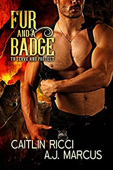 Fur and a Badge (To Protect and Serve Book 1) by [Ricci, Caitlin, Marcus, A.J.]