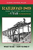 Railroad 1869 along the Historic Union Pacific in Utah to Promontory, Eugene Arundel Miller, 0972851178