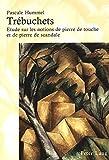 tr?buchets etude sur les notions de pierre de touche et de pierre de scandale french edition