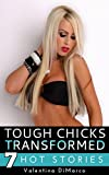 She had always considered herself tough and coarse, but with her new curves and soft skin, she was completely and undeniably feminine.....This naughty collection of short stories is all about tough chicks who lose their edge and discover the ditzy, f...