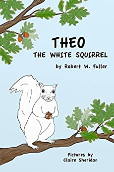 Theo the White Squirrel by [Fuller, Robert]