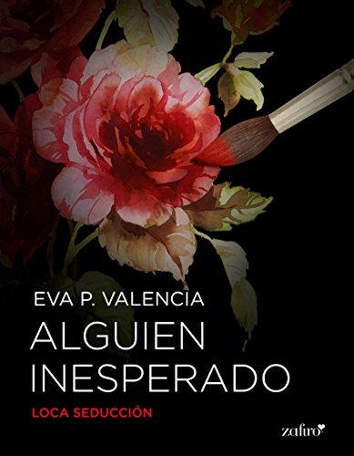 Alguien inesperado (Loca seducción nº 1) (Spanish Edition)