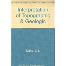 Interpretation of Topographic and Geologic Maps