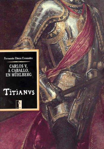 Descargar Libro Carlos V, A Caballo, En Muhlberg De Tiziano Fernando Checa Cremades