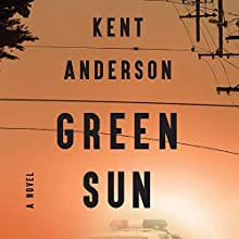 Green Sun Audiobook by Kent Anderson Narrated by Kevin Stillwell