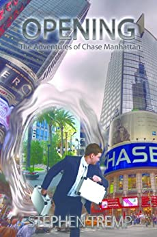 OPENING: The Adventures of Chase Manhattan (The Breakthrough Series Book 3) by [Tremp, Stephen]