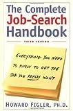 The Complete Job-Search Handbook, Howard Figler, 0805061916