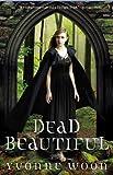 Dead Beautiful (A Dead Beautiful Novel)