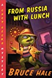 From Russia with Lunch, Bruce Hale, 0547328826